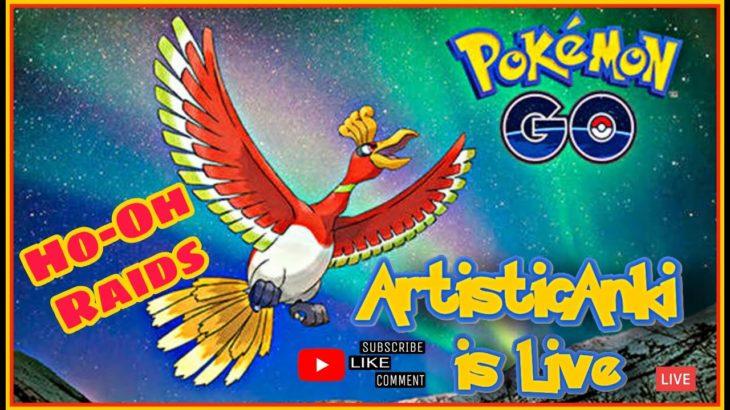 🔴Ho-Oh Raids | Pokemon Go Live Stream🔴 #artisticanki #pokemongo #hooh